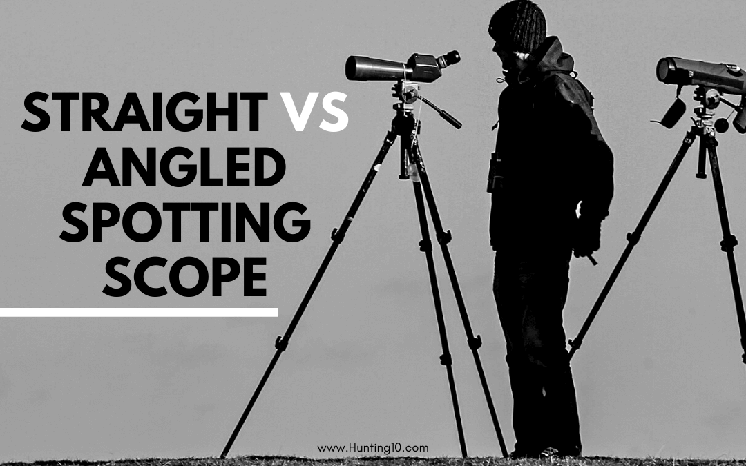 Should i Choose Angled or Straight Spotting Scope