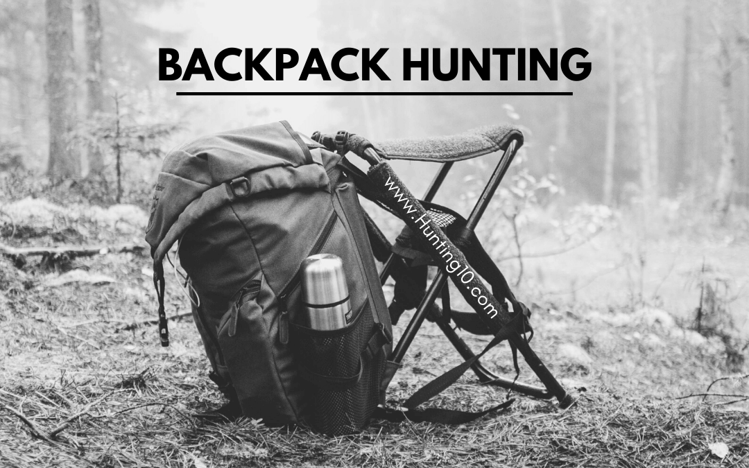 Everything that you need to know about Backpack Hunting